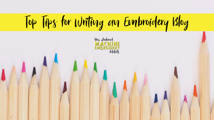 Top Tips for Writing an Embroidery Blog