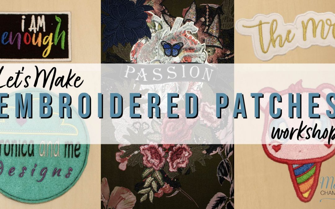Let's Make Embroidered Patches!